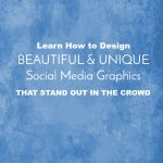 Learn How to Design Social Media Graphics