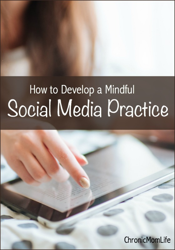 How to Develop a Mindful Social Media Practice