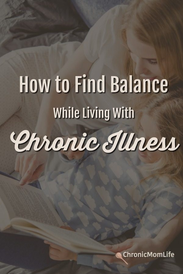 How to find balance while living with chronic illness