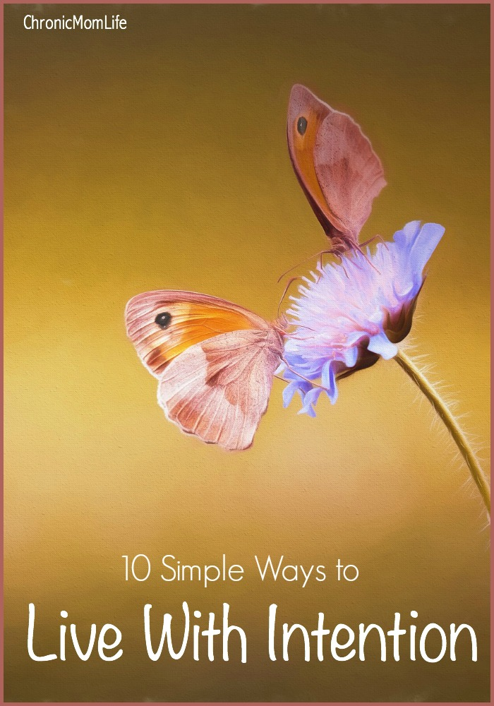 10 Simple Ways to Live With Intention