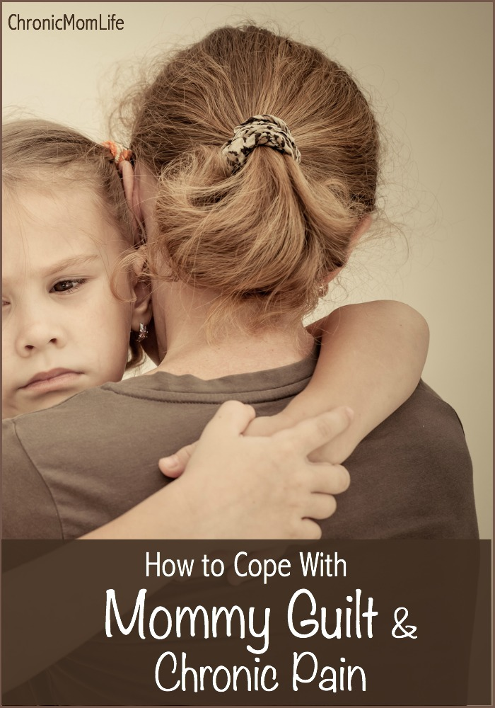 How to Cope with Mommy Guilt and Chronic Pain