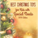 Best Christmas Toys for Kids with Special Needs: 2016 Edition