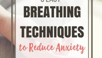 Easy Breathing Techniques to Reduce Anxiety