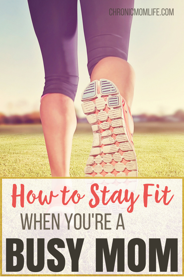 How to stay fit when you're a busy mom