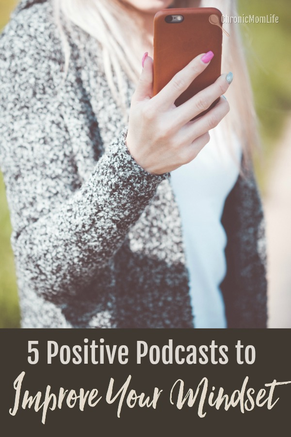 5 Positive Podcasts to Improve Your Mindset