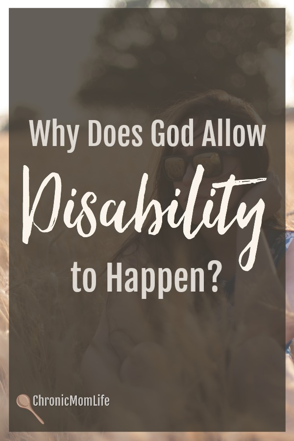 why does god allow disability to happen