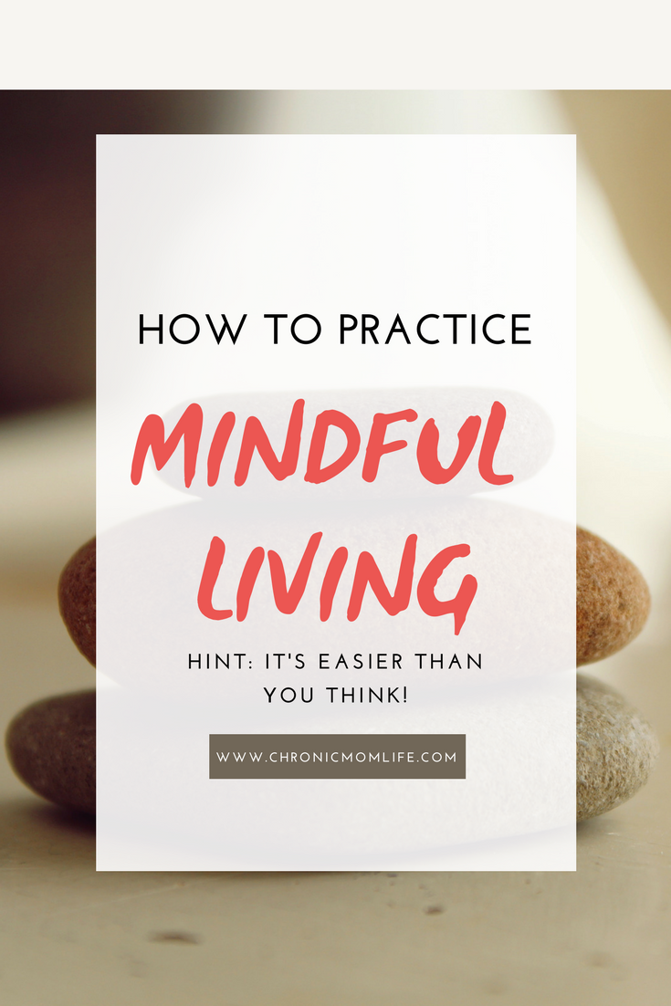 HOW TO PRACTICE MINDFUL LIVING
