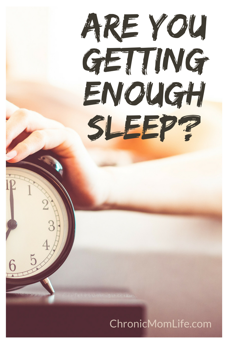Are you getting enough sleep? f you don't get enough sleep, your body operates under stress. You need your sleep.