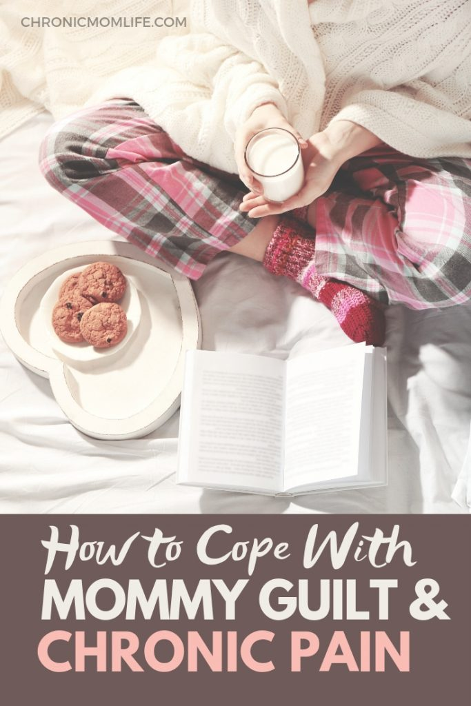 How to cope with mommy guilt and chronic pain when you can't function like other moms. Self care tips for moms with chronic illness. #chronicillness #mentalhealth #selfcare