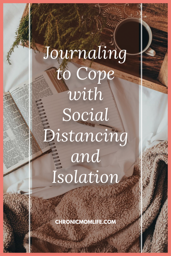 Journaling to Cope with Social Distancing and Isolation