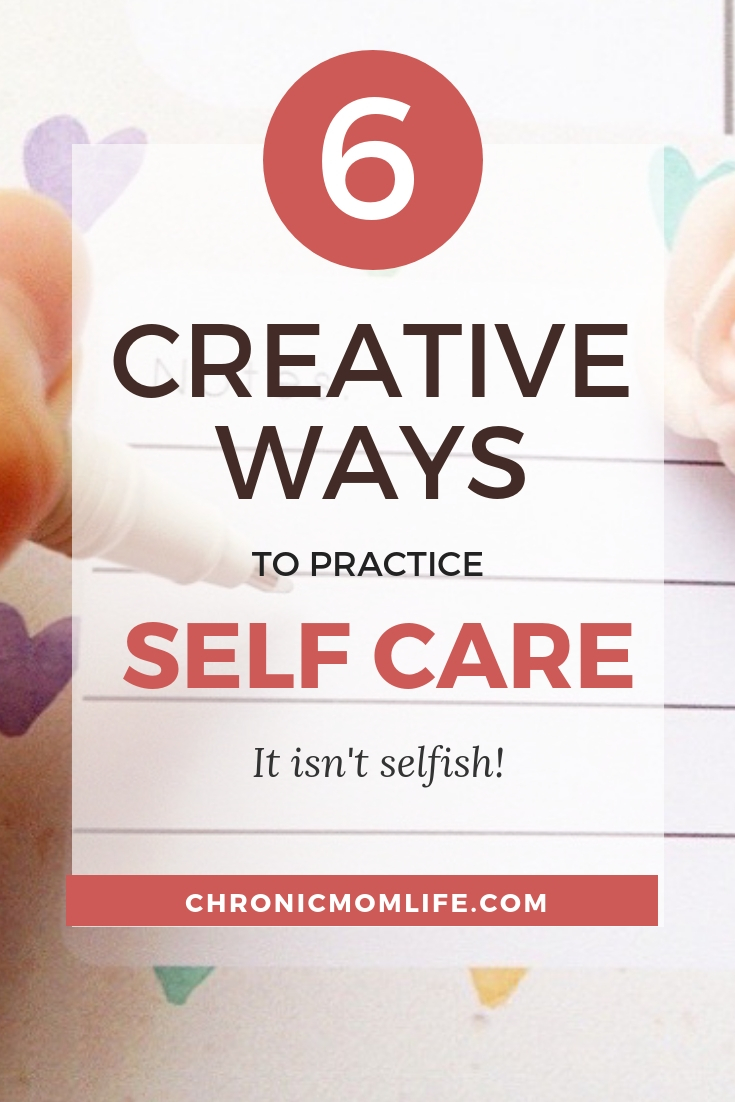 6 Creative Ways to Practice Self Care #selfcare #selflove