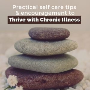 Thrive with chronic illness