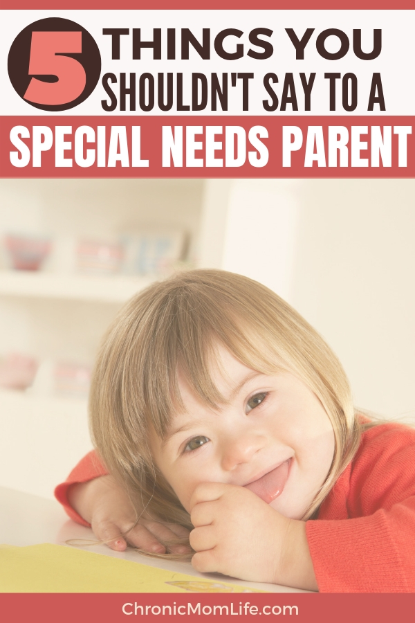 Special needs parents have to hear all kinds of crazy comments about their kids. We've all heard them! Here's my take on 5 things you shouldn't say to a special needs parent #specialneeds #autism #parenting