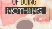 The Fine Art of Doing Nothing