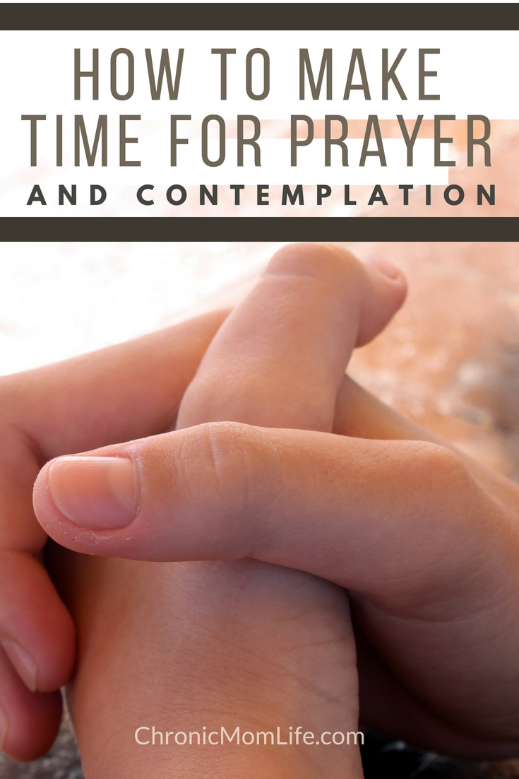 How to make time for #prayer and contemplation. #meditation #christian #faith #selfcare