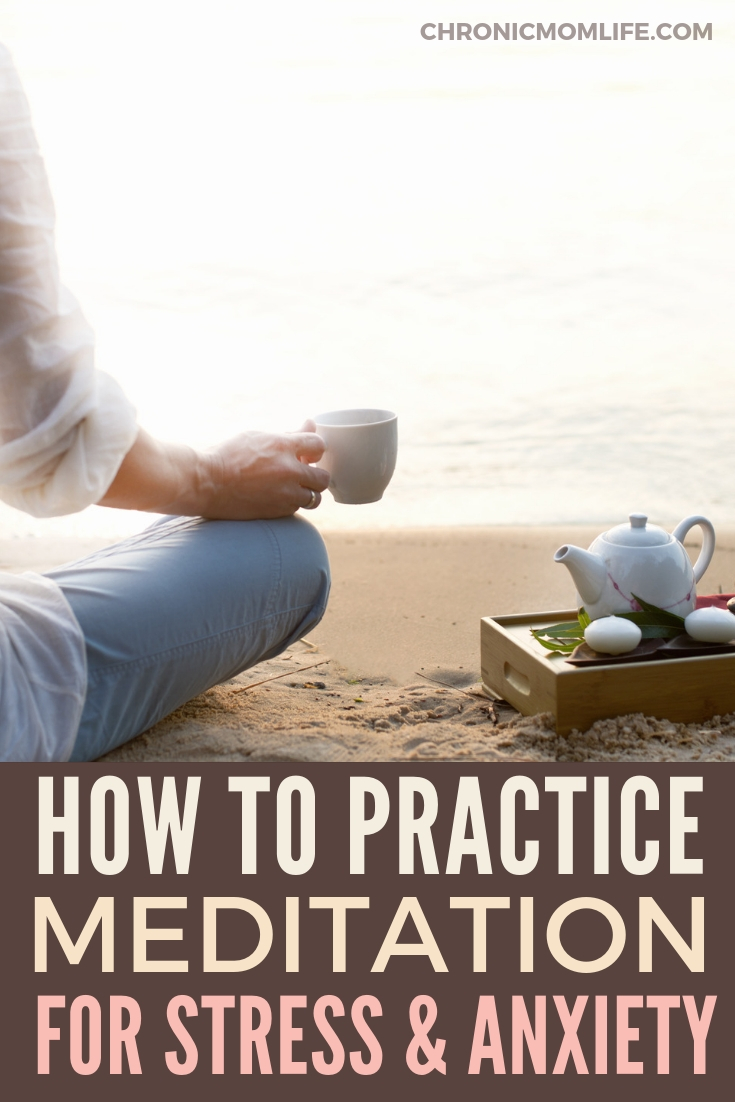 how to practice meditation for stress and anxiety