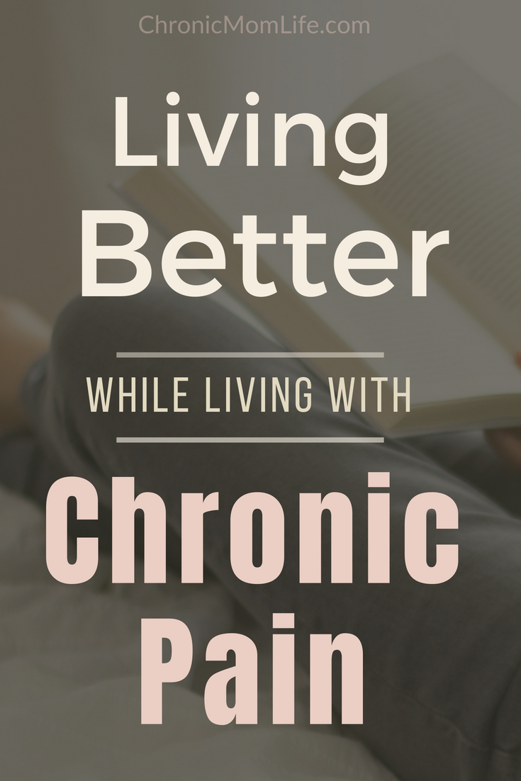Living better while living with chronic pain. #chronicpain #chronicillness #mentalhealth #spoonie