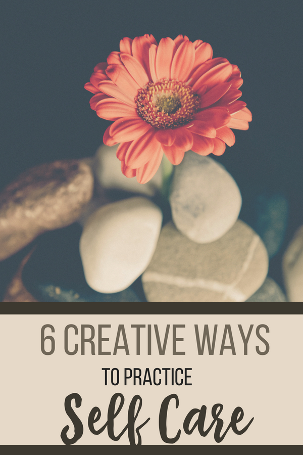 6 creative ways to practice self care